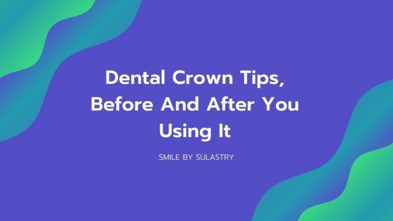 dental crown tips