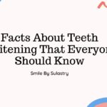 Facts About Teeth Whitening That Everyone Should Know