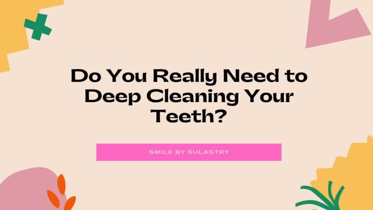 Deep Cleaning Your Teeth