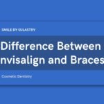 Difference Between Invisalign and Braces That Should You Know